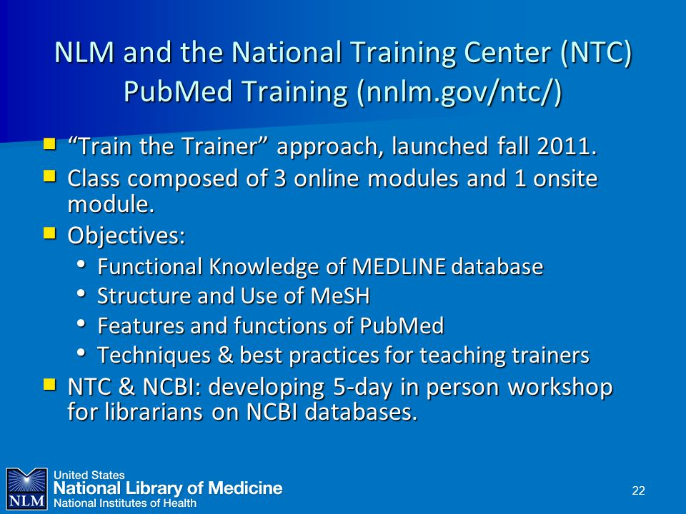 NLM and the National Training Center (NTC) PubMed Training (nnlm