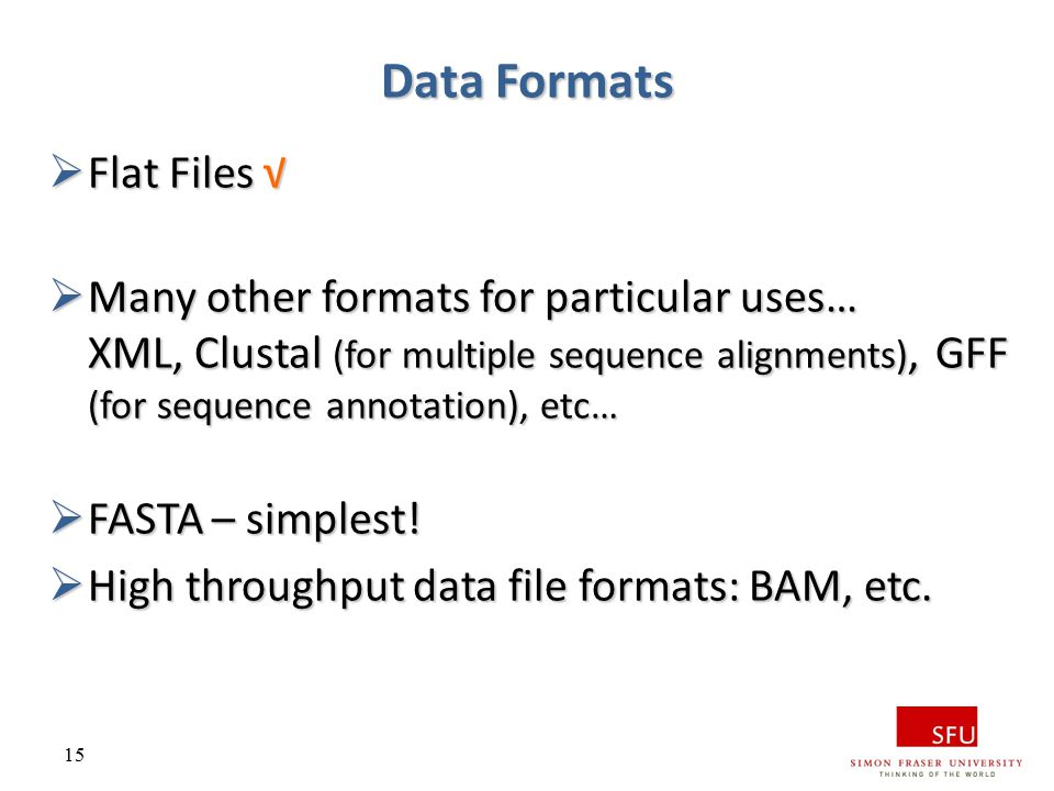 Data Formats Flat Files √