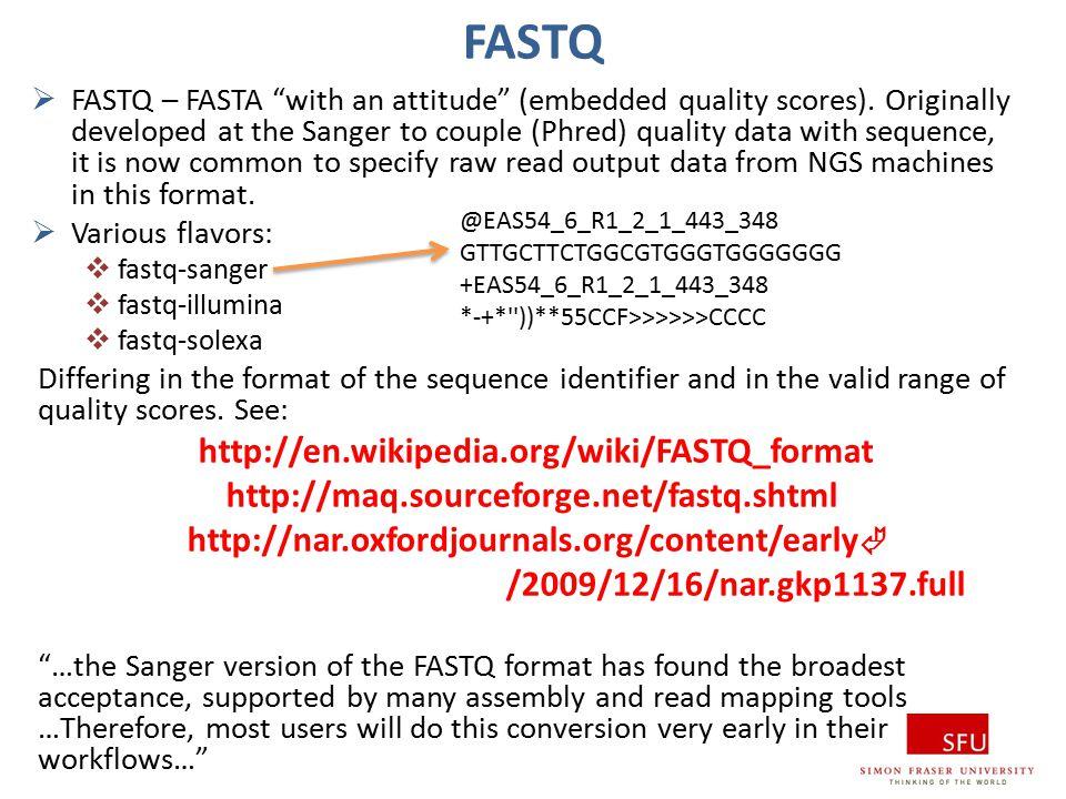 FASTQ http://maq.sourceforge.net/fastq.shtml