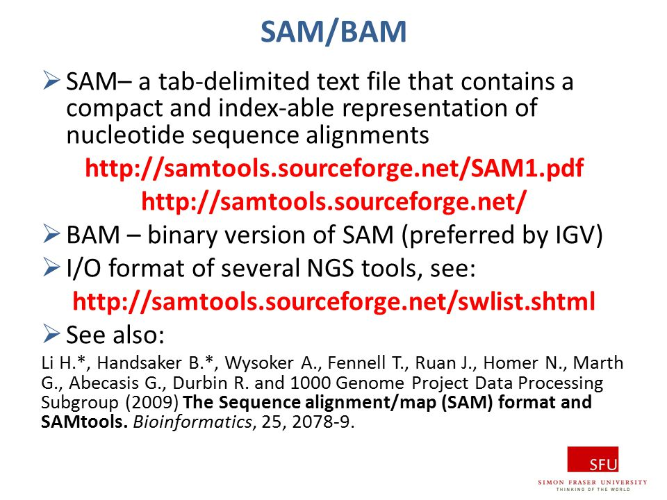 SAM/BAM SAM– a tab-delimited text file that contains a compact and index-able representation of nucleotide sequence alignments.