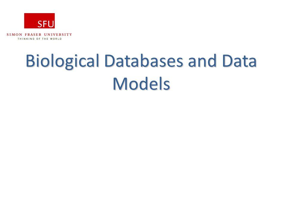 Biological Databases and Data Models