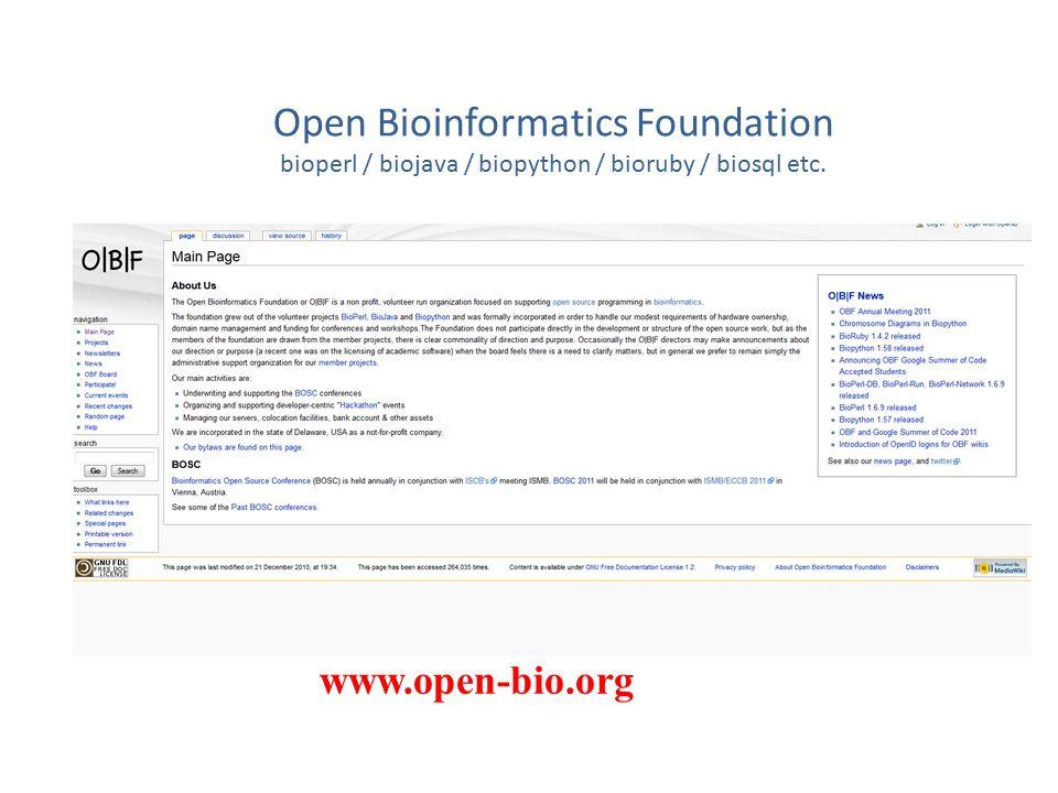 Open Bioinformatics Foundation bioperl / biojava / biopython / bioruby / biosql etc.