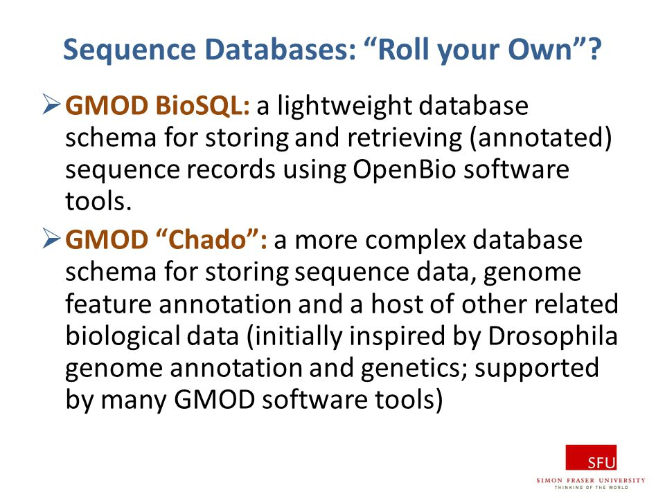 Sequence Databases: Roll your Own