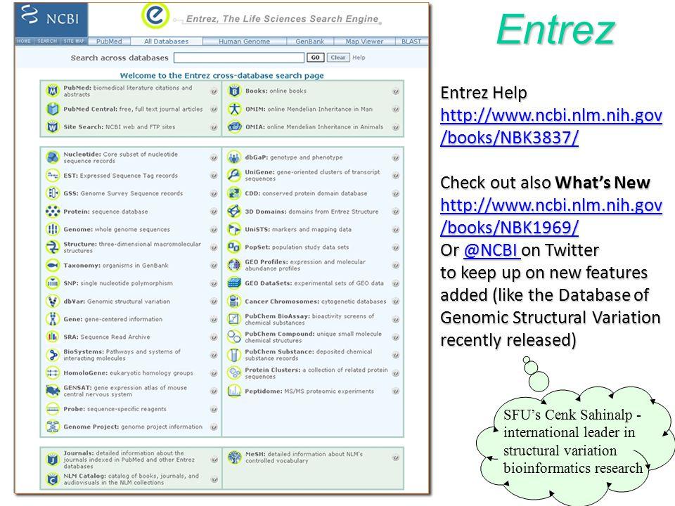 Entrez Entrez Help http://www.ncbi.nlm.nih.gov/books/NBK3837/