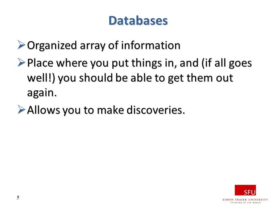 Databases Organized array of information