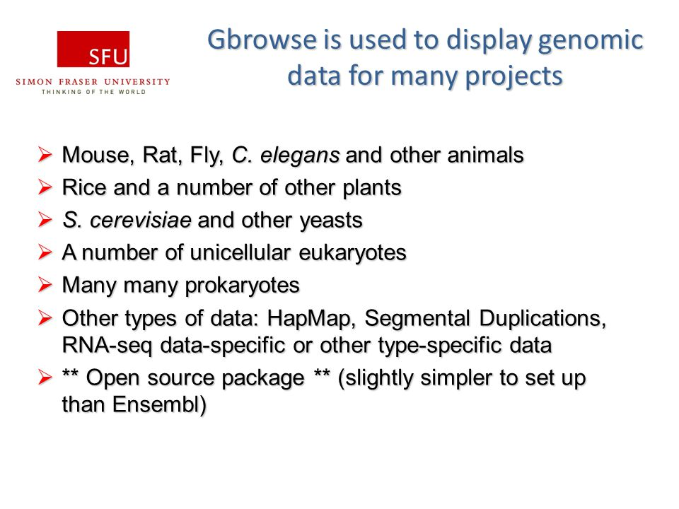 Gbrowse is used to display genomic data for many projects