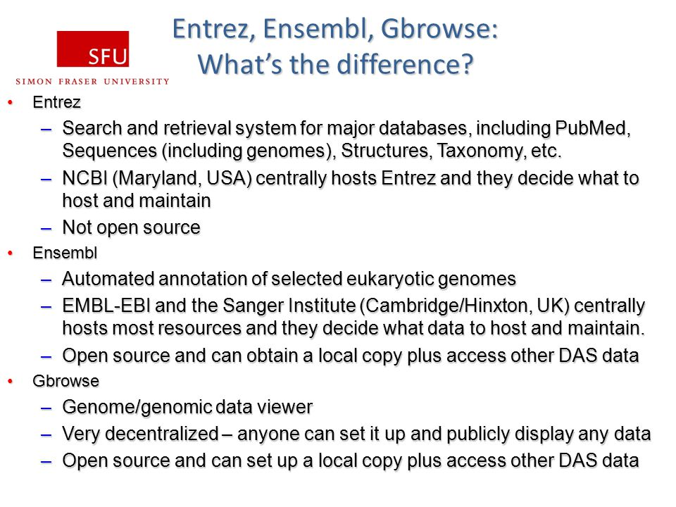 Entrez, Ensembl, Gbrowse: What's the difference