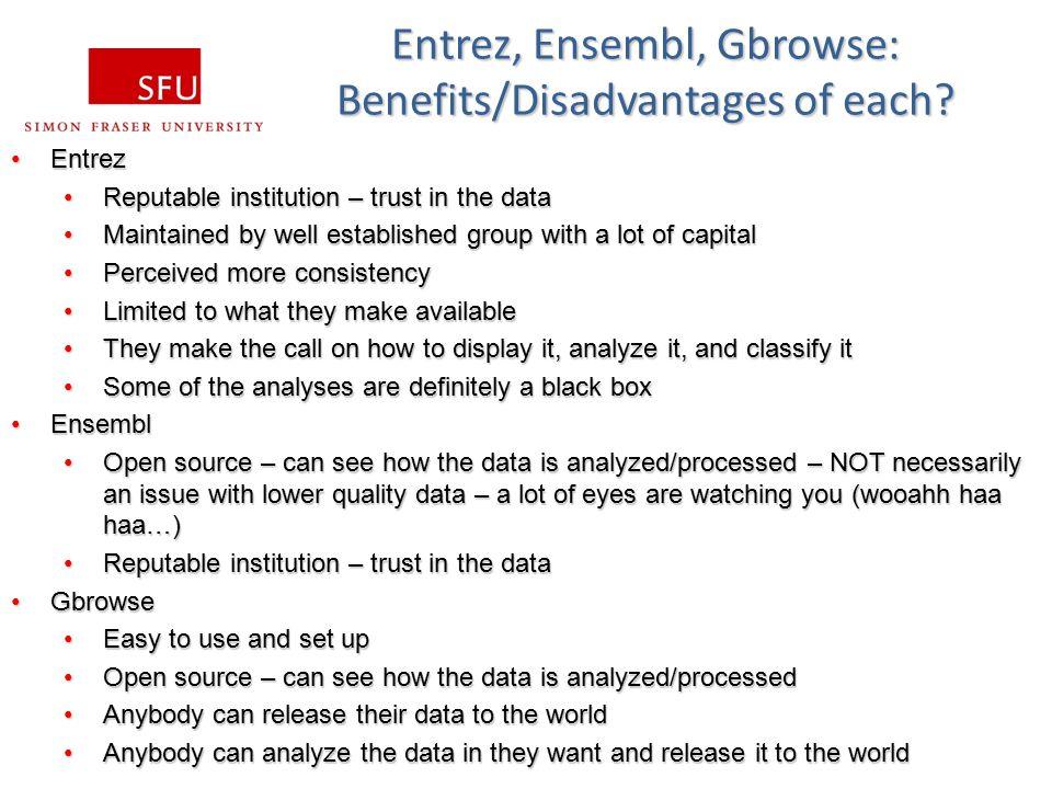 Entrez, Ensembl, Gbrowse: Benefits/Disadvantages of each