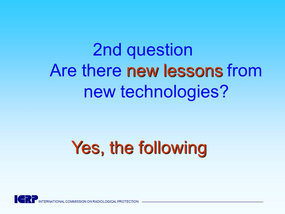 2nd question Are there new lessons from new technologies