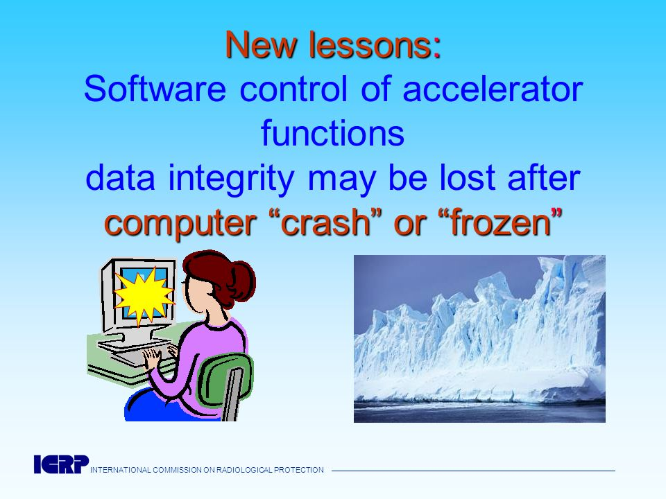 New lessons: Software control of accelerator functions data integrity may be lost after computer crash or frozen