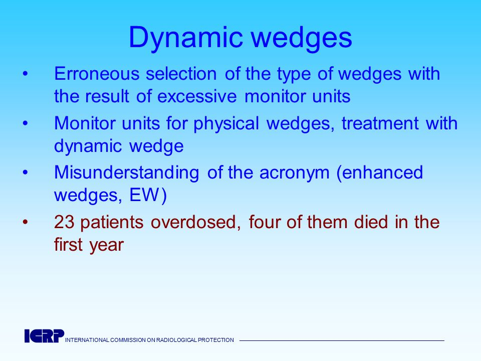 Dynamic wedgesErroneous selection of the type of wedges with the result of excessive monitor units.