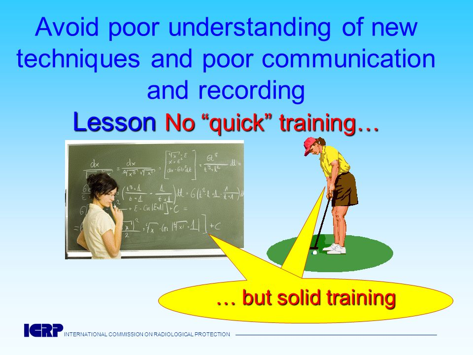 Avoid poor understanding of new techniques and poor communication and recording Lesson No quick training…