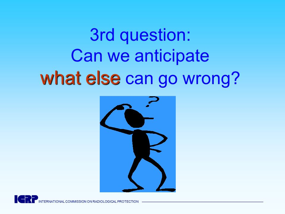 3rd question: Can we anticipate what else can go wrong