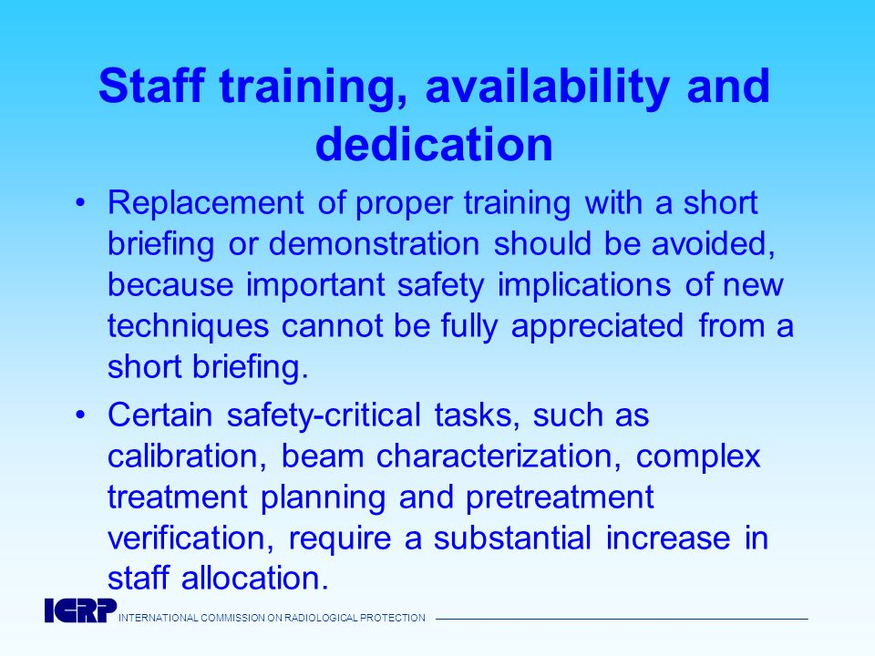 Staff training, availability and dedication