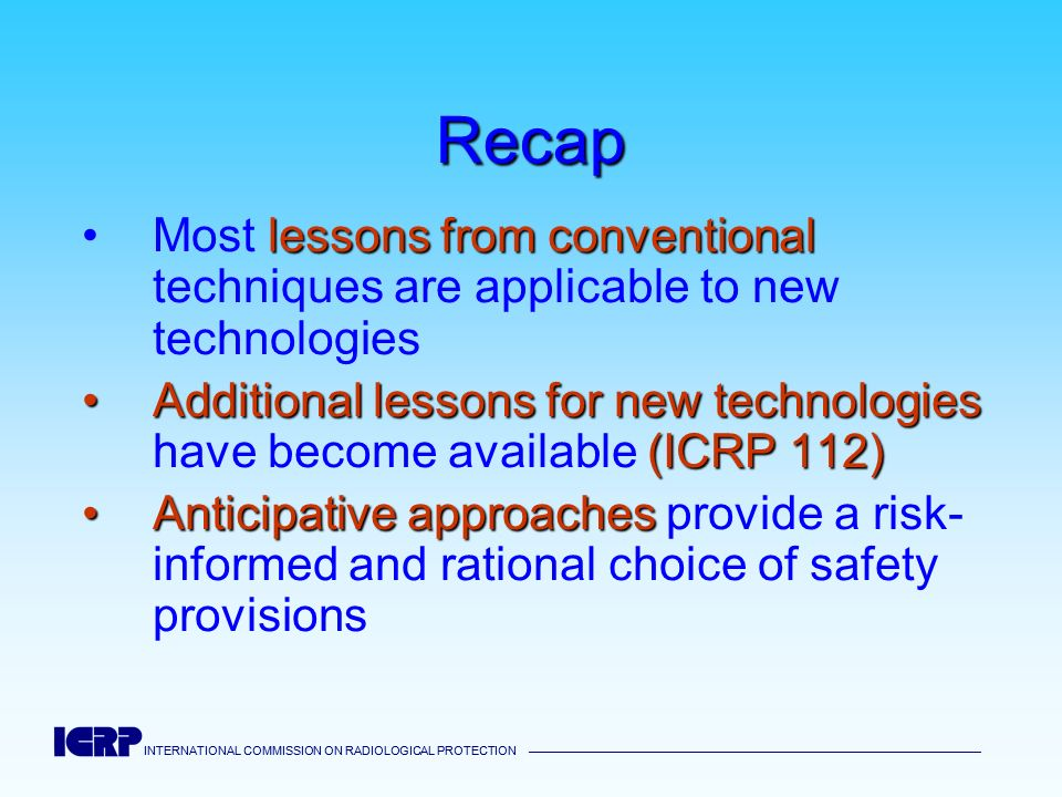 RecapMost lessons from conventional techniques are applicable to new technologies.