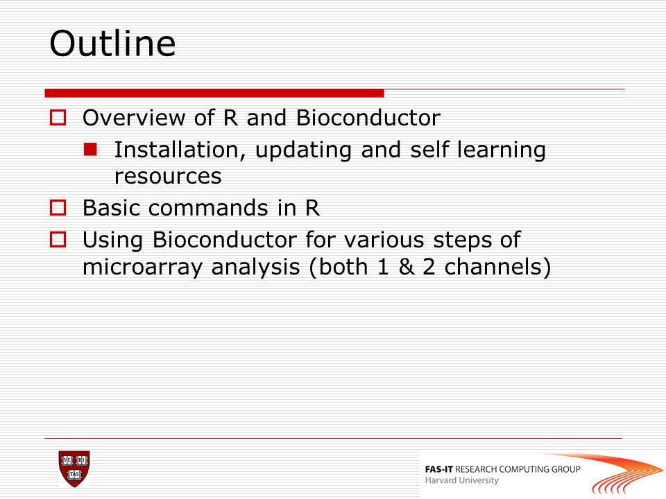 Outline Overview of R and Bioconductor