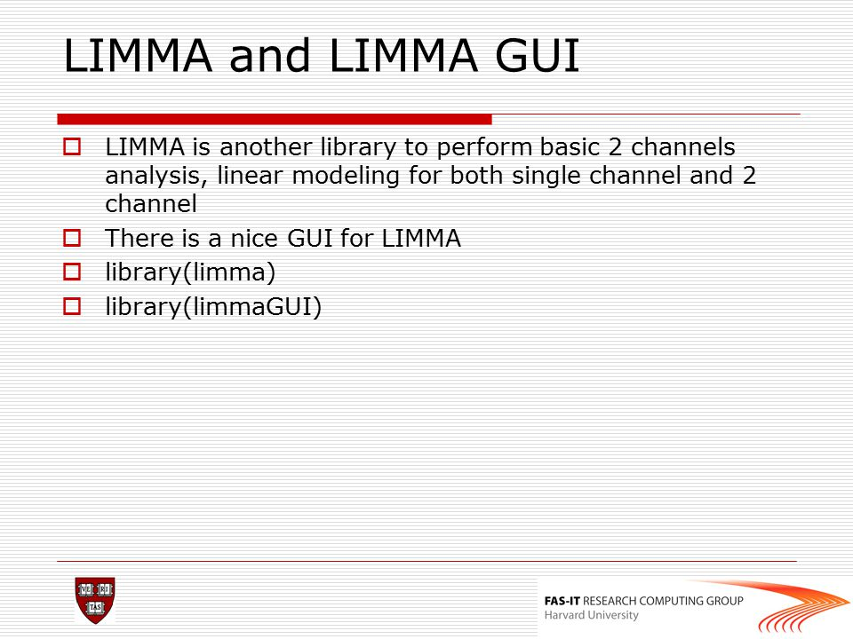 LIMMA and LIMMA GUI LIMMA is another library to perform basic 2 channels analysis, linear modeling for both single channel and 2 channel.