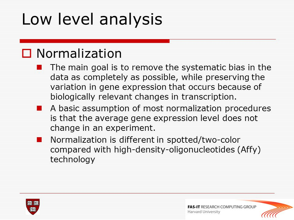 Low level analysis Normalization