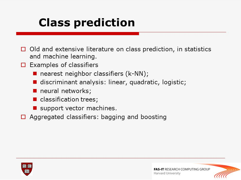 Class prediction Old and extensive literature on class prediction, in statistics and machine learning.