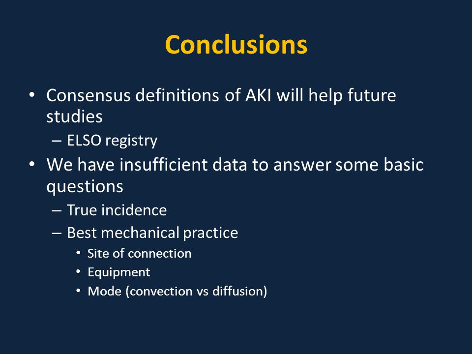 Conclusions Consensus definitions of AKI will help future studies