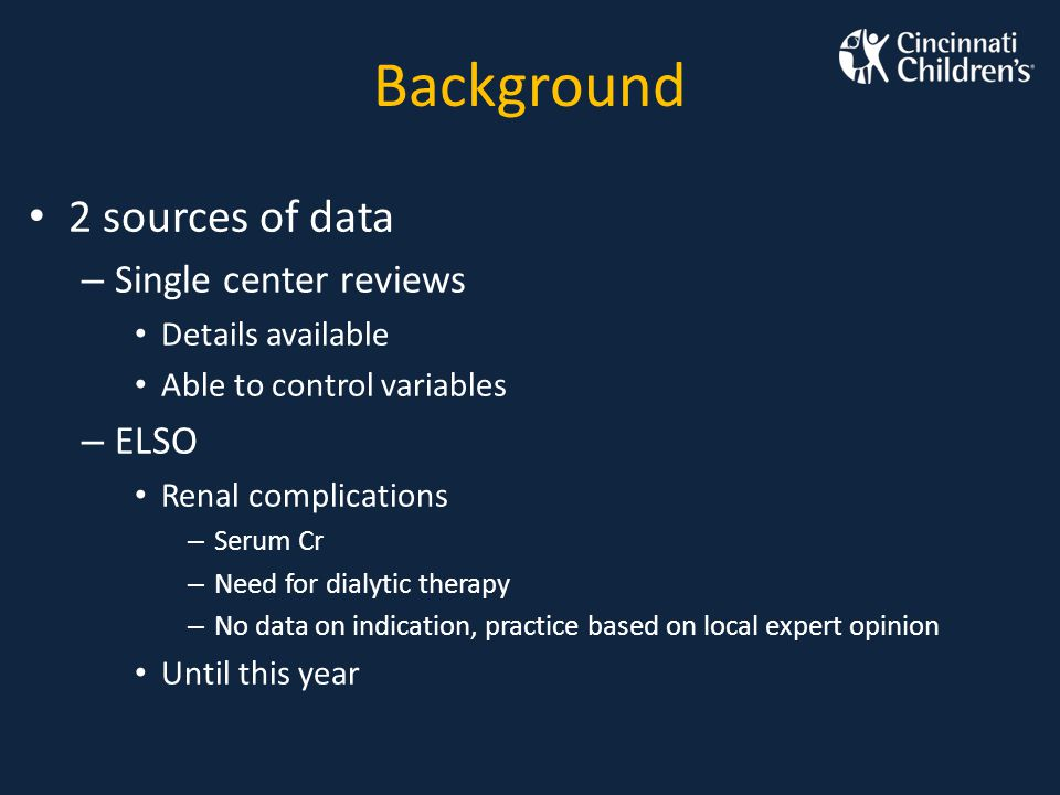 Background 2 sources of data Single center reviews ELSO