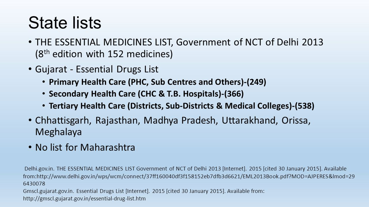 State lists THE ESSENTIAL MEDICINES LIST, Government of NCT of Delhi 2013 (8th edition with 152 medicines)