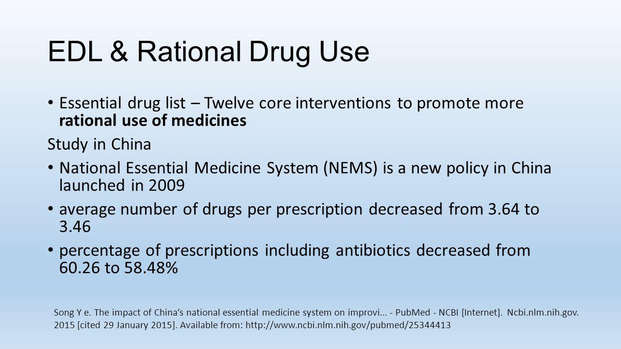 EDL & Rational Drug Use Essential drug list – Twelve core interventions to promote more rational use of medicines.
