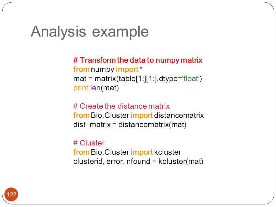 Analysis example # Transform the data to numpy matrix