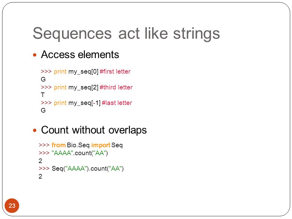 Sequences act like strings