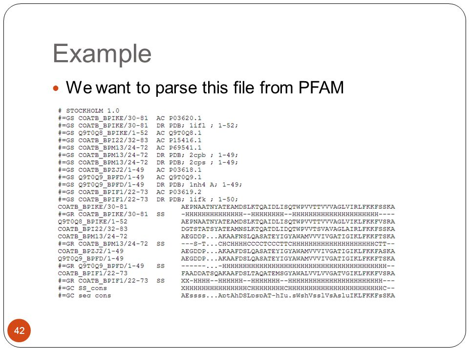 Example We want to parse this file from PFAM