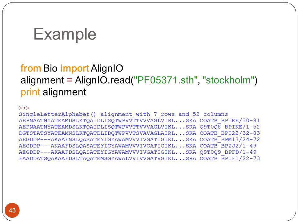 Example from Bio import AlignIO alignment = AlignIO.read( PF05371.sth , stockholm ) print alignment.