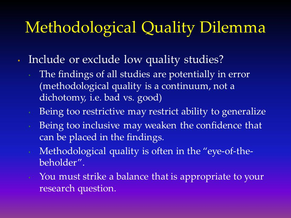 Methodological Quality Dilemma