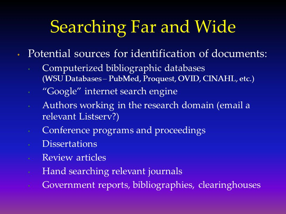 Searching Far and Wide Potential sources for identification of documents: