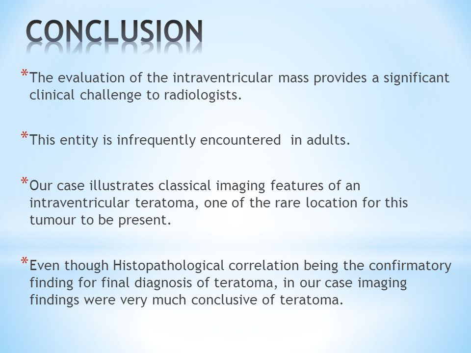 CONCLUSION The evaluation of the intraventricular mass provides a significant clinical challenge to radiologists.