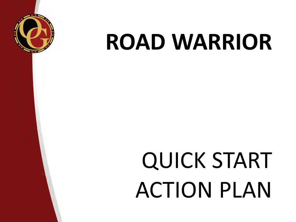ROAD WARRIOR QUICK START ACTION PLAN