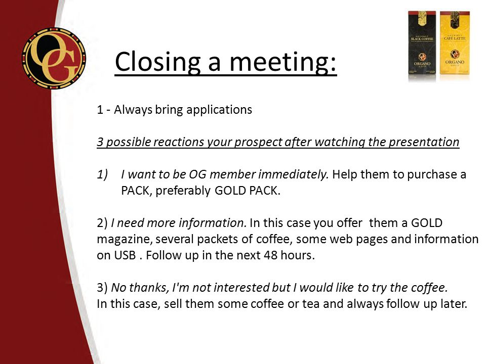 Closing a meeting: 1 - Always bring applications