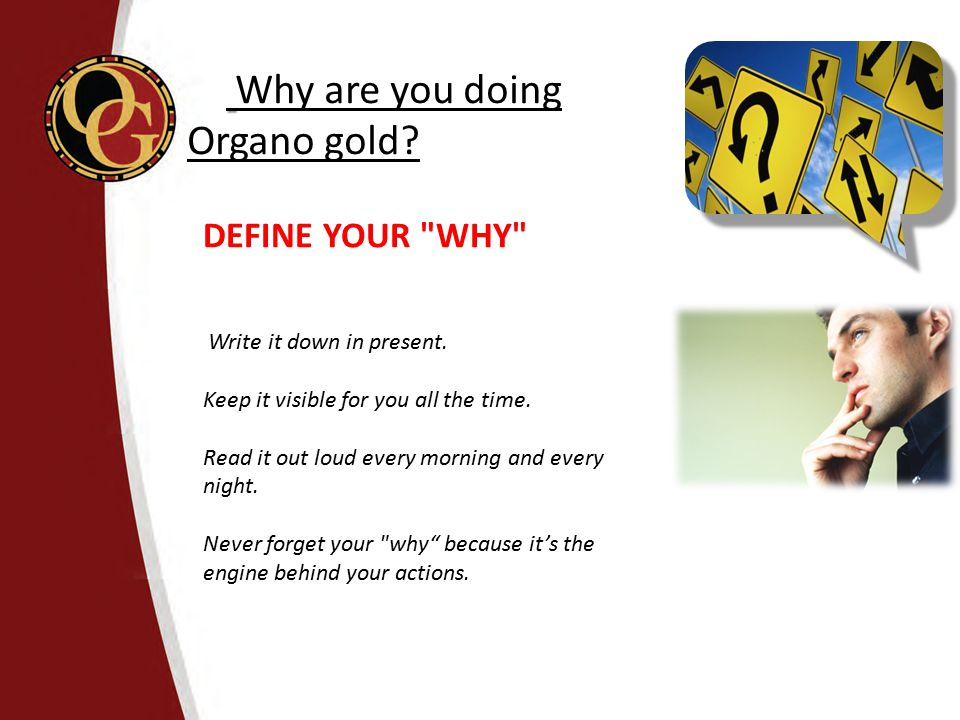 Why are you doing Organo gold DEFINE YOUR WHY