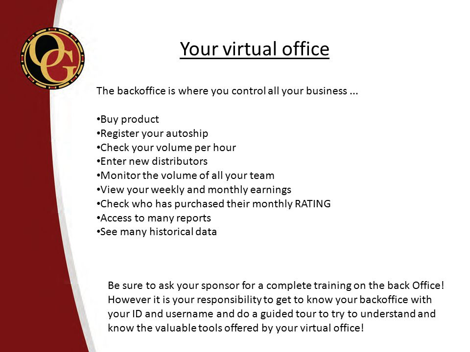 Your virtual office The backoffice is where you control all your business ... Buy product. Register your autoship.
