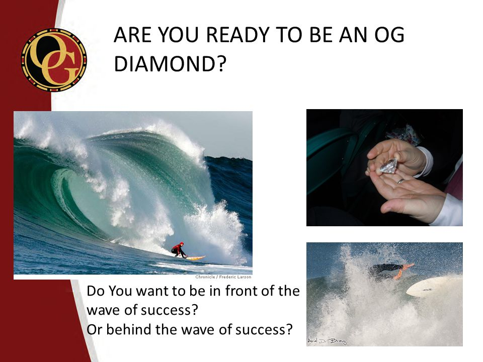 ARE YOU READY TO BE AN OG DIAMOND