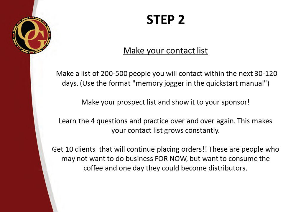 Make your prospect list and show it to your sponsor!