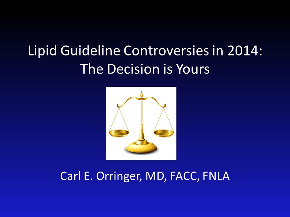 Lipid Guideline Controversies in 2014: The Decision is Yours