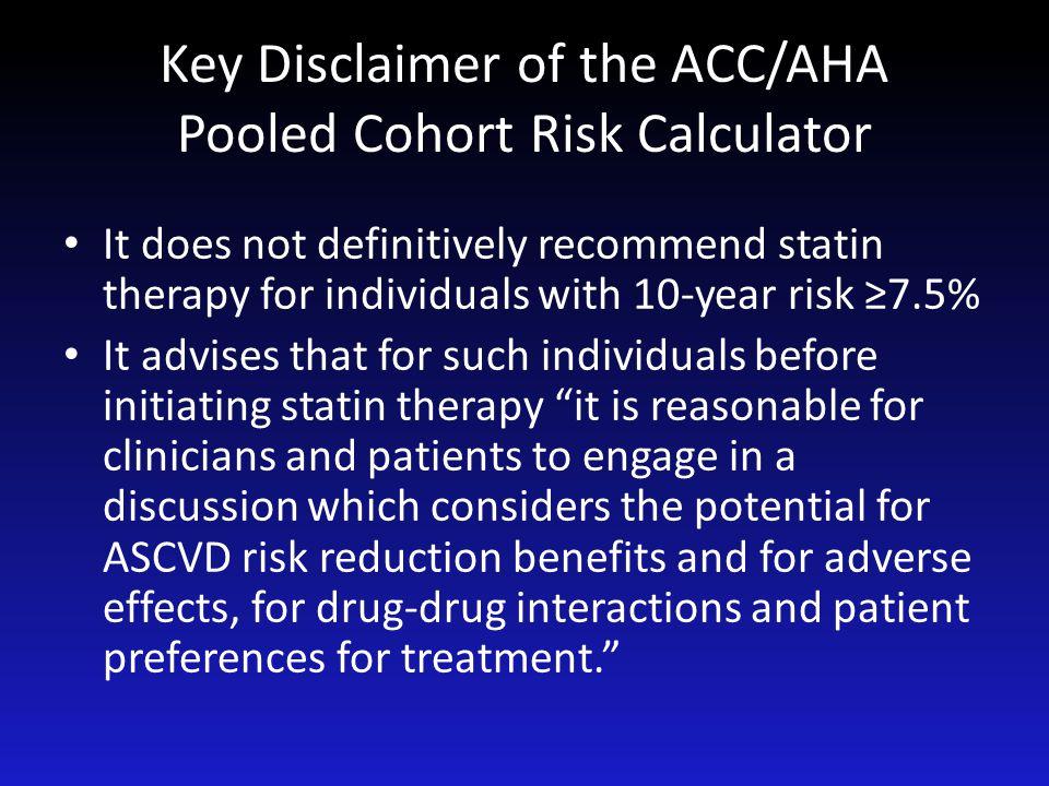 Key Disclaimer of the ACC/AHA Pooled Cohort Risk Calculator