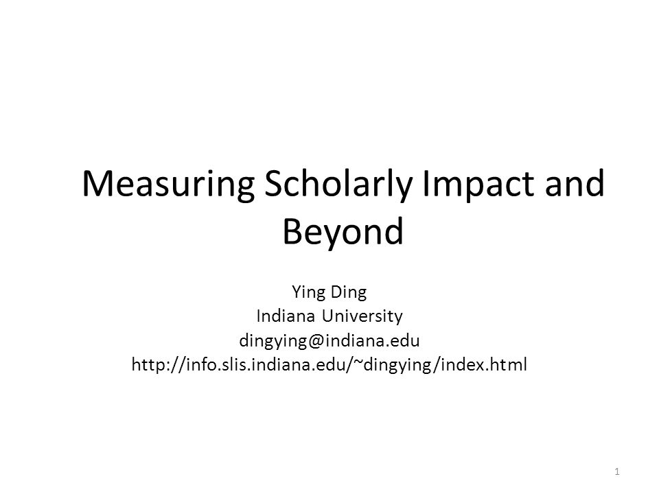 Measuring Scholarly Impact and Beyond