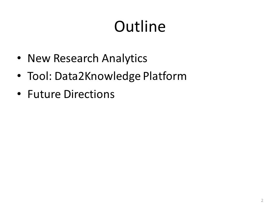 Outline New Research Analytics Tool: Data2Knowledge Platform