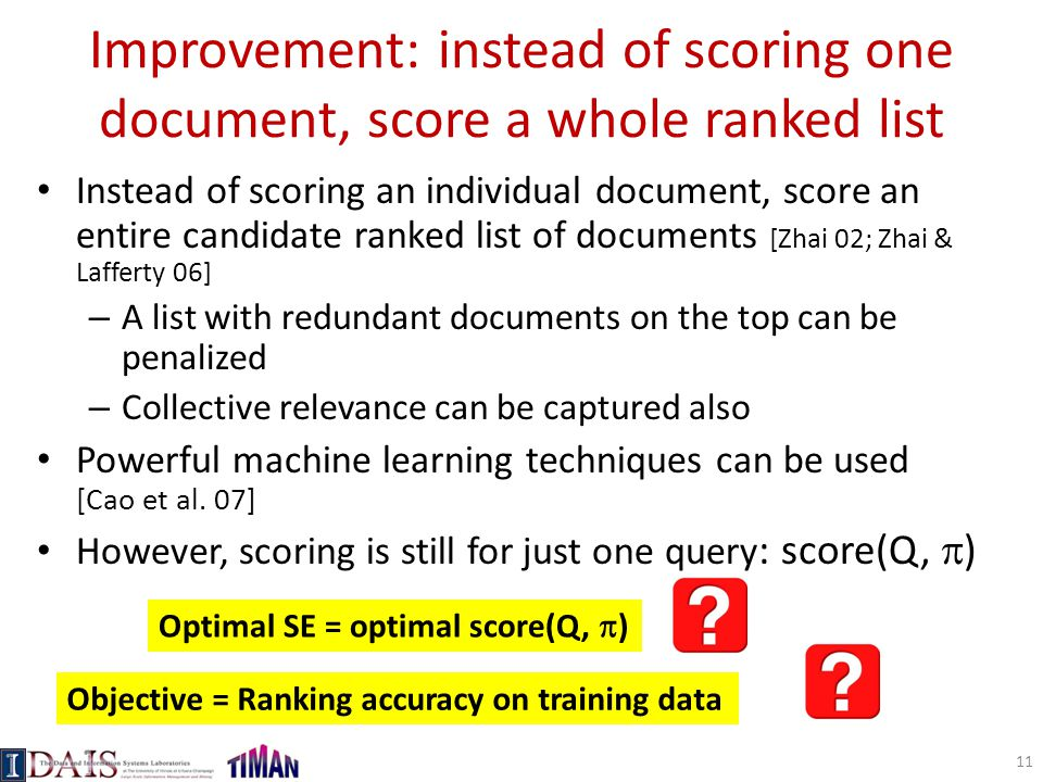 Improvement: instead of scoring one document, score a whole ranked list