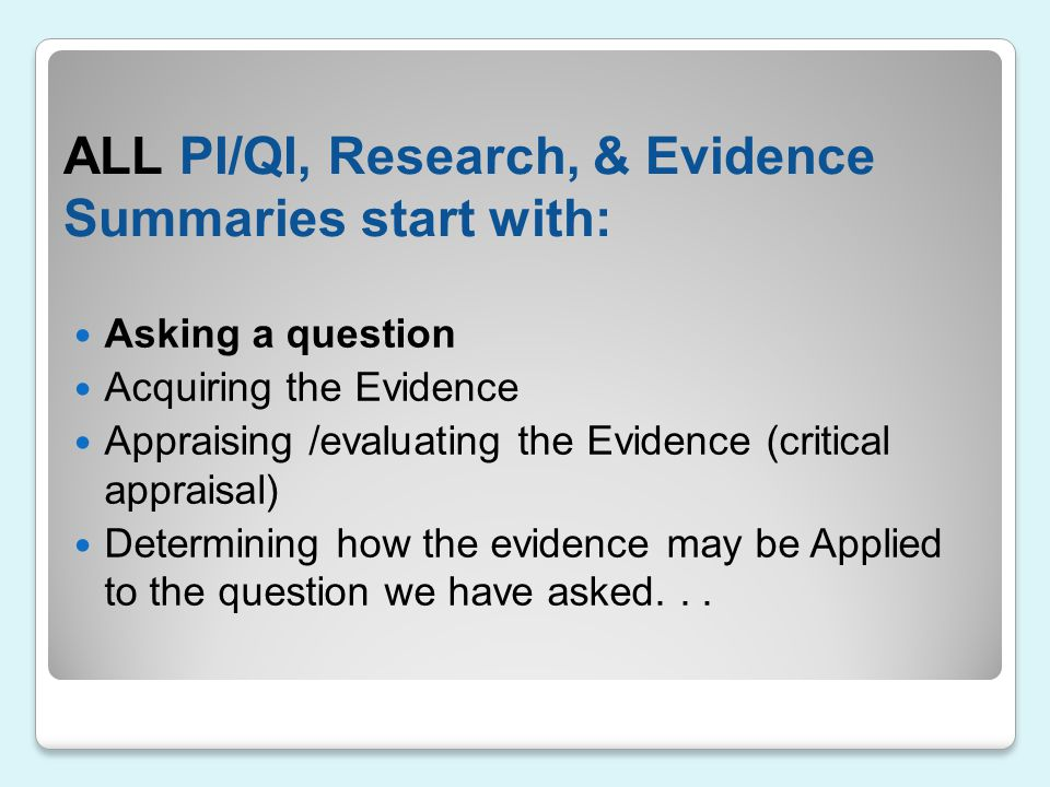 ALL PI/QI, Research, & Evidence Summaries start with: