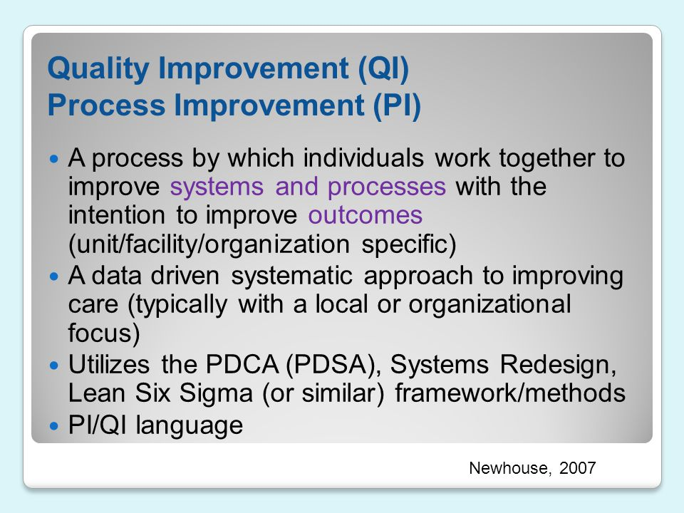 Quality Improvement (QI) Process Improvement (PI)