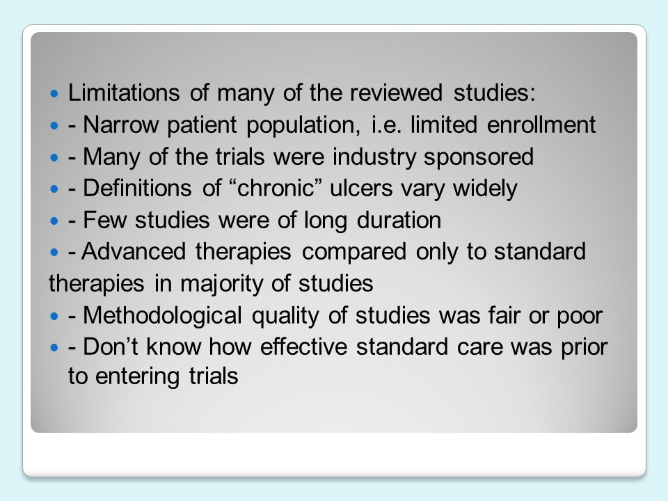 Limitations of many of the reviewed studies: