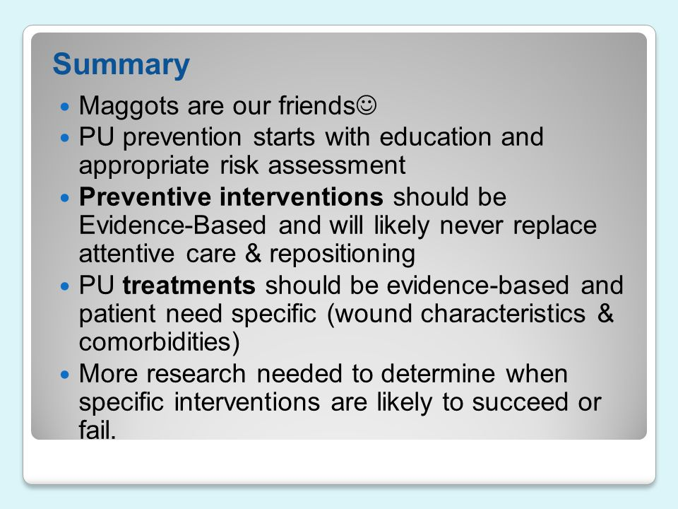 Summary Maggots are our friends