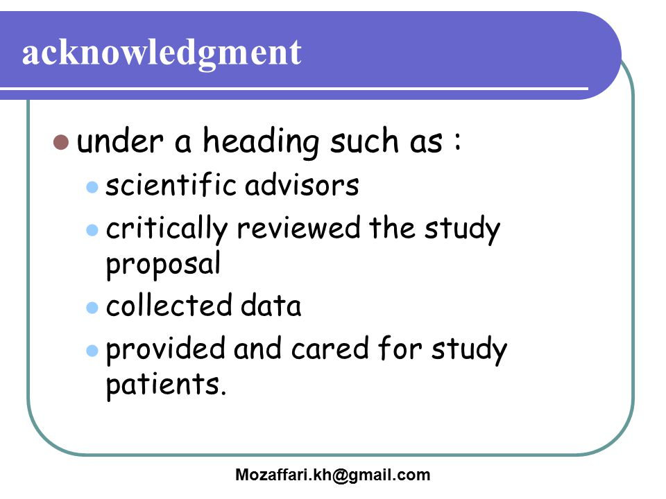 acknowledgment under a heading such as : scientific advisors